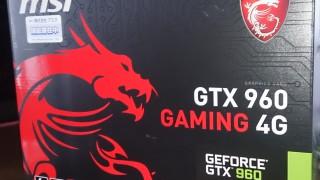 MSI GTX960 GAMING4Gを購入しました!